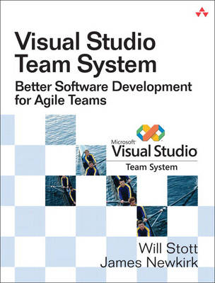 Visual Studio Team System: Better Software Development for Agile Teams (Paperback)