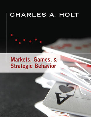 Markets, Games, and Strategic Behavior (Hardback)