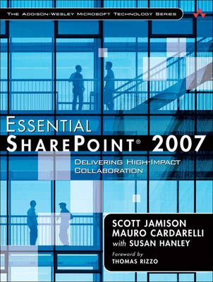 Essential SharePoint 2007: Delivering High-Impact Collaboration (Paperback)