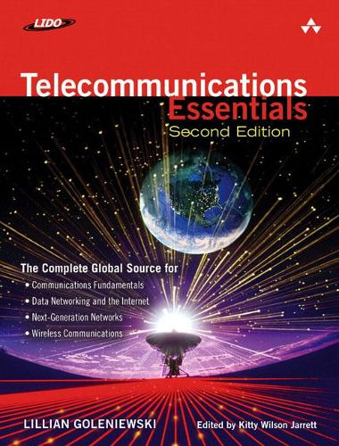 Telecommunications Essentials, Second Edition: The Complete Global Source (Paperback)