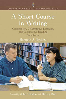 A Short Course in Writing: Composition, Collaborative Learning, and Constructive Reading, Longman Classics Edition (Paperback)