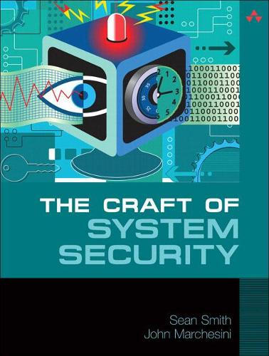 The Craft of System Security (Paperback)