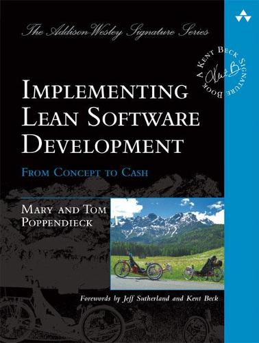 Implementing Lean Software Development: From Concept to Cash - Addison-Wesley Signature Series (Beck) (Paperback)