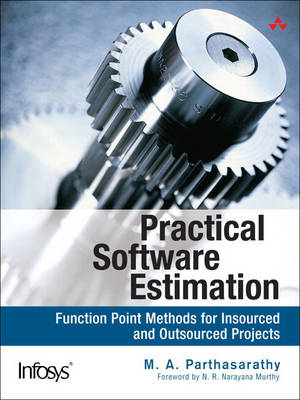 Practical Software Estimation: Function Point Methods for Insourced and Outsourced Projects (Paperback)
