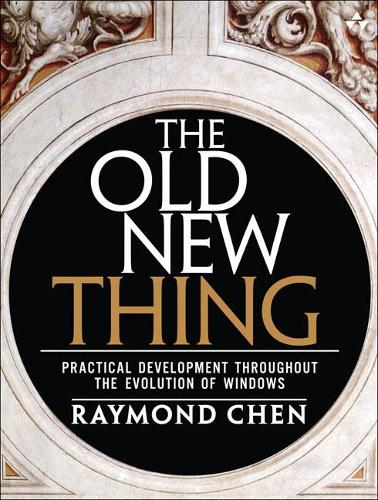 The Old New Thing: Practical Development Throughout the Evolution of Windows (Paperback)