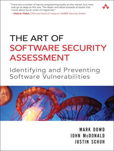 Art of Software Security Assessment, The: Identifying and Preventing Software Vulnerabilities (Paperback)