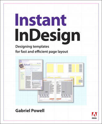 Instant InDesign: Designing Templates for Fast and Efficient Page Layout (Paperback)