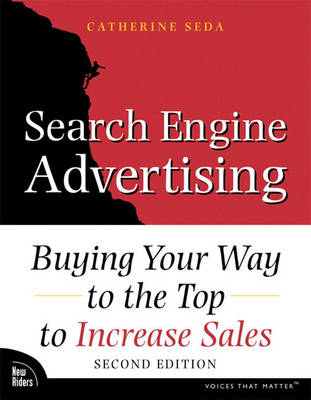Search Engine Advertising: Buying Your Way to the Top to Increase Sales (Paperback)