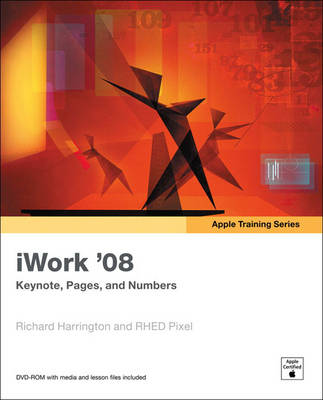 Apple Training Series: iWork 08: Keynote, Pages, and Numbers