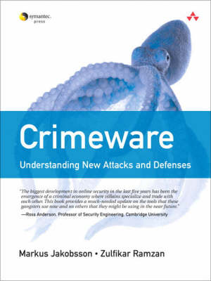 Crimeware: Understanding New Attacks and Defenses (Paperback)