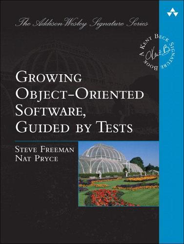 Growing Object-Oriented Software, Guided by Tests (Paperback)