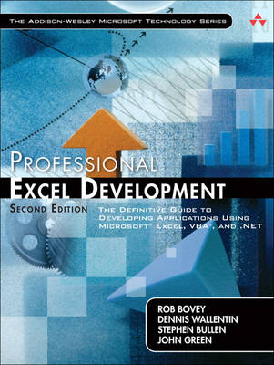 Professional Excel Development: The Definitive Guide to Developing Applications Using Microsoft Excel, VBA, and .NET