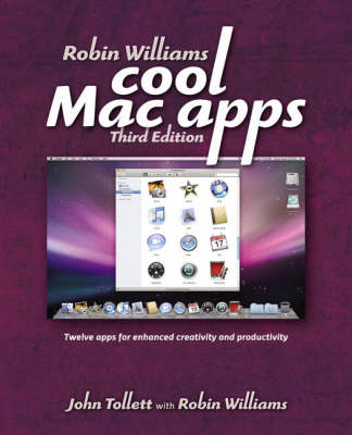 Robin Williams Cool Mac Apps: Twelve apps for enhanced creativity and productivity (Paperback)