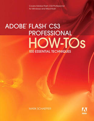 Adobe Flash CS3 Professional How-tos: 100 Essential Techniques (Paperback)