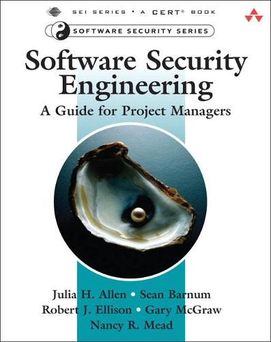 Software Security Engineering: A Guide for Project Managers (Paperback)