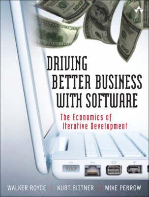 The Economics of Iterative Software Development: Steering Toward Better Business Results (Hardback)