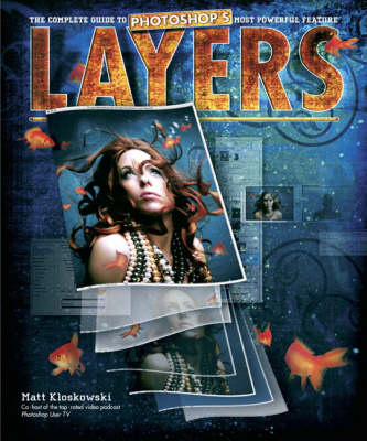 Layers: The Complete Guide to Photoshop's Most Powerful Feature (Paperback)