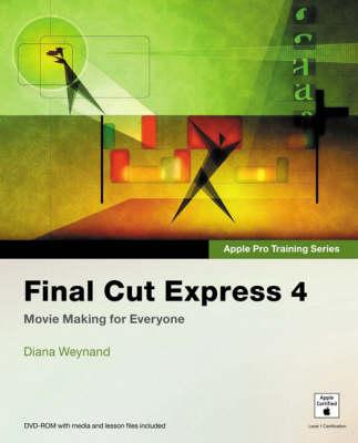 Apple Pro Training Series: Final Cut Express 4 - Apple Pro Training