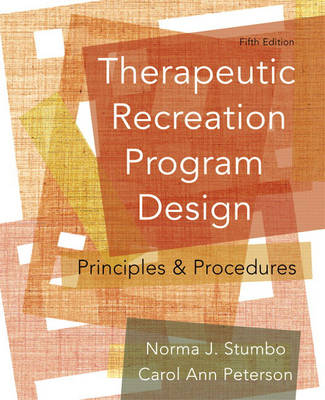 Therapeutic Recreation Program Design: Principles and Procedures: United States Edition (Hardback)