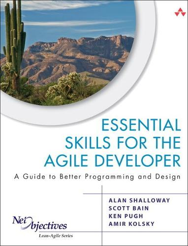 Essential Skills for the Agile Developer: A Guide to Better Programming and Design (Paperback)