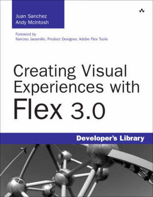 Creating Visual Experiences with Flex 3.0 (Paperback)