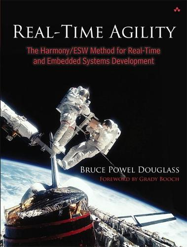 Real-Time Agility: The Harmony/ESW Method for Real-Time and Embedded Systems Development (Paperback)