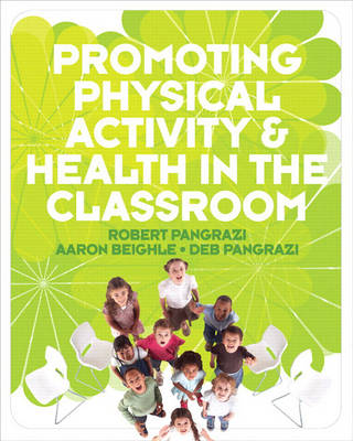 Promoting Physical Activity and Health in the Classroom (Paperback)