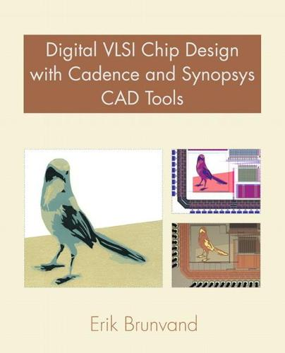 Digital VLSI Chip Design with Cadence and Synopsys CAD Tools (Paperback)