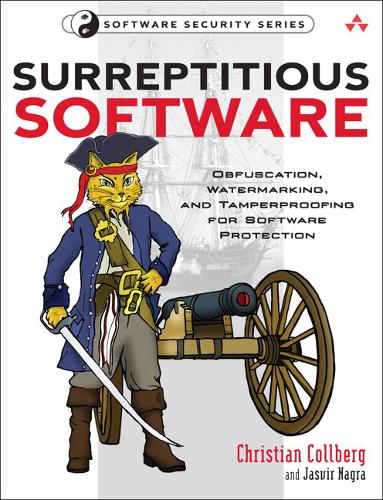 Surreptitious Software: Obfuscation, Watermarking, and Tamperproofing for Software Protection: Obfuscation, Watermarking, and Tamperpr (Paperback)