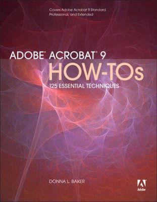 Adobe Acrobat 9 How-Tos: 125 Essential Techniques (Paperback)