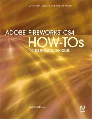 Adobe Fireworks CS4 How-Tos: 100 Essential Techniques (Paperback)