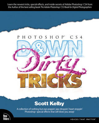 Photoshop CS4 Down & Dirty Tricks (Paperback)