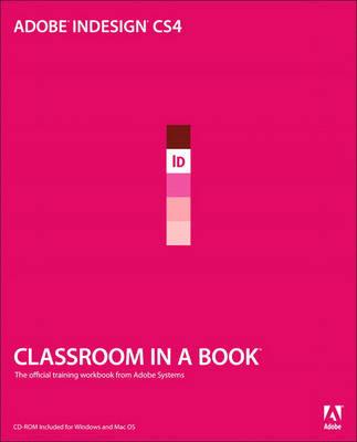 Adobe InDesign CS4 Classroom in a Book: Classroom in a Book
