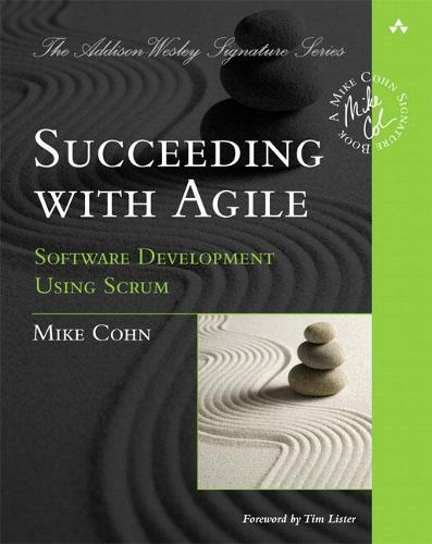 Succeeding with Agile: Software Development Using Scrum (Paperback)