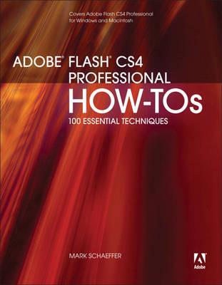 Adobe Flash CS4 Professional How-Tos: 100 Essential Techniques (Paperback)