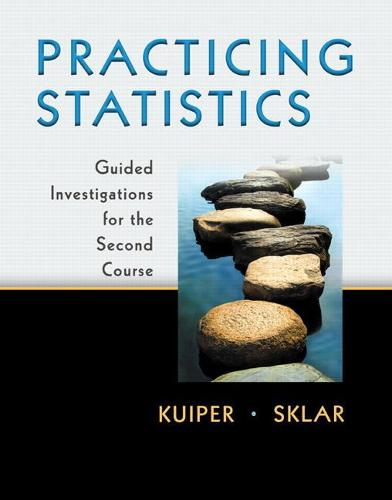 Practicing Statistics: Guided Investigations for the Second Course