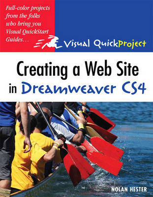 Creating a Web Site in Dreamweaver CS4: Visual QuickProject Guide (Paperback)