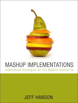 Mashups: Strategies for the Modern Enterprise (Paperback)