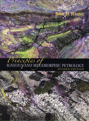 Principles of Igneous and Metamorphic Petrology (Hardback)