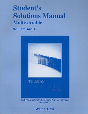 Student Solutions Manual, Multivariable, for Thomas' Calculus and Thomas' Calculus: Early Transcendentals (Paperback)