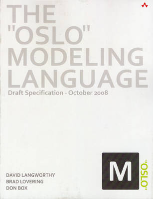 """The """"Oslo"""" Modeling Language: Draft Specification - October 2008 (Paperback)"""