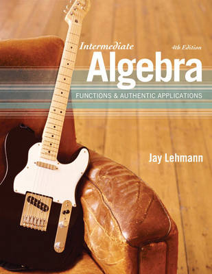 Intermediate Algebra: Functions and Authentic Applications (Hardback)