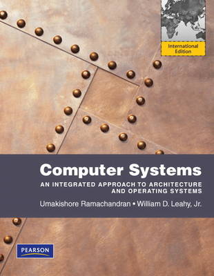 Computer Systems: An Integrated Approach to Architecture and Operating Systems: International Edition (Paperback)