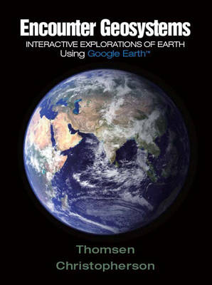 Encounter Geosystems: Interactive Explorations of Earth Using Google Earth (Paperback)