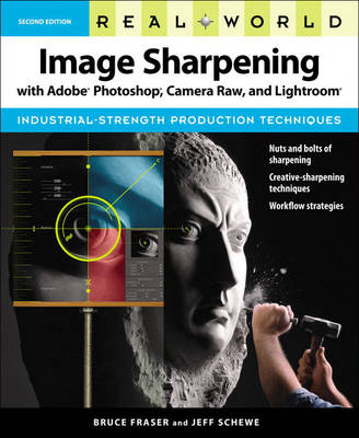 Real World Image Sharpening with Adobe Photoshop, Camera Raw, and Lightroom (Paperback)
