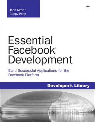 Essential Facebook Development: Build Successful Applications for the Facebook Platform: Build Successful Applications for the Facebook Platfo (Paperback)
