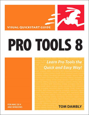 Pro Tools 8 for Mac OS X and Windows: Visual QuickStart Guide (Paperback)