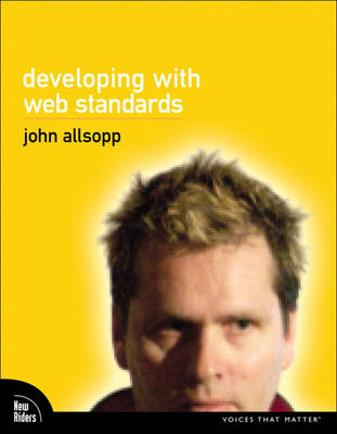 Developing with Web Standards (Paperback)