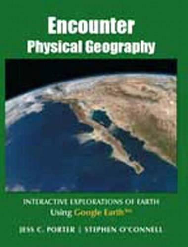 Encounter Physical Geography: Interactive Explorations of Earth Using Google Earth (Paperback)