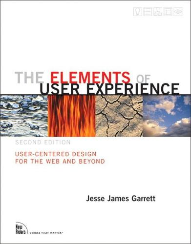 Elements of User Experience, The: User-Centered Design for the Web and Beyond - Voices That Matter (Paperback)